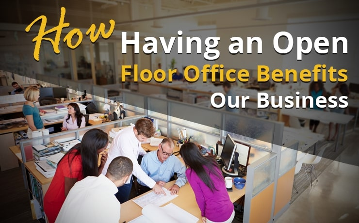 how-havinAg-an-open-floor-office-benefits-our-business