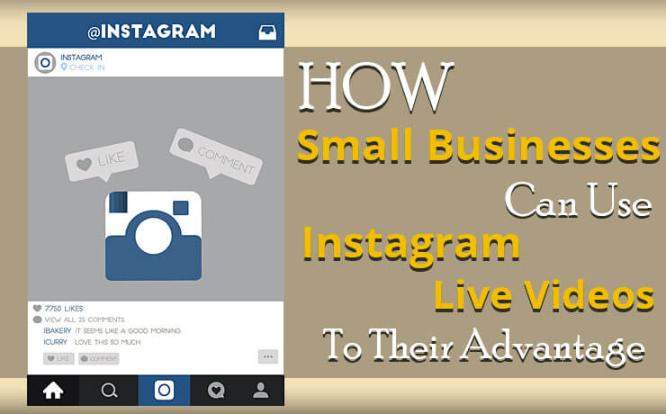 How Small Businesses Can Use Instagram Live Videos To Their Advantage
