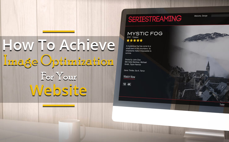 How To Achieve Effective Image Optimization For Your Website