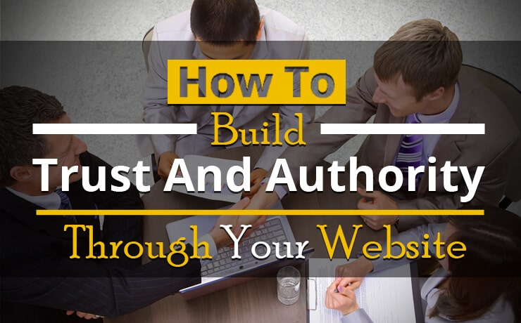 How To Build Trust And Authority Through Your Website