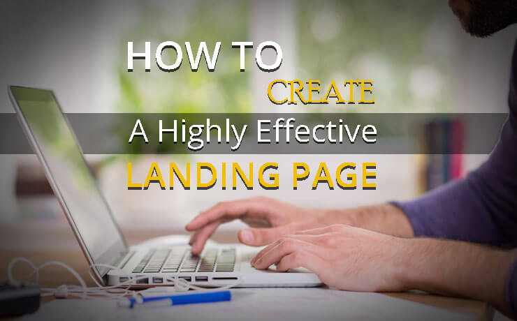 How To Create A Highly Effective Landing Page