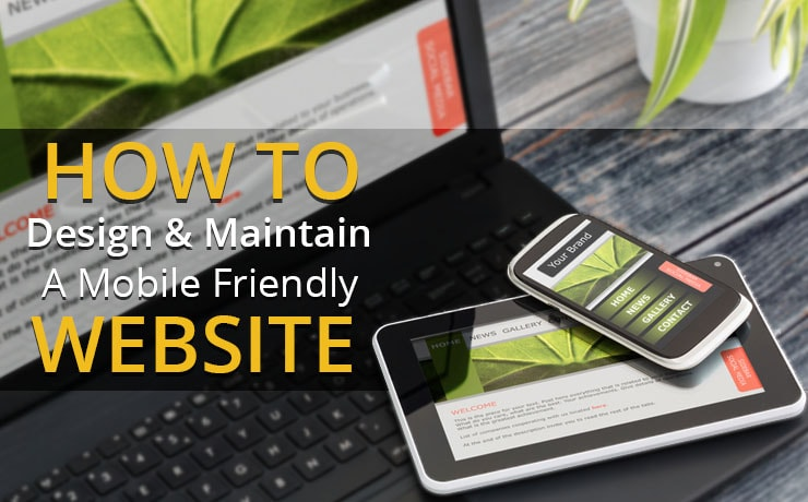 How To Design & Maintain A Mobile Friendly Website