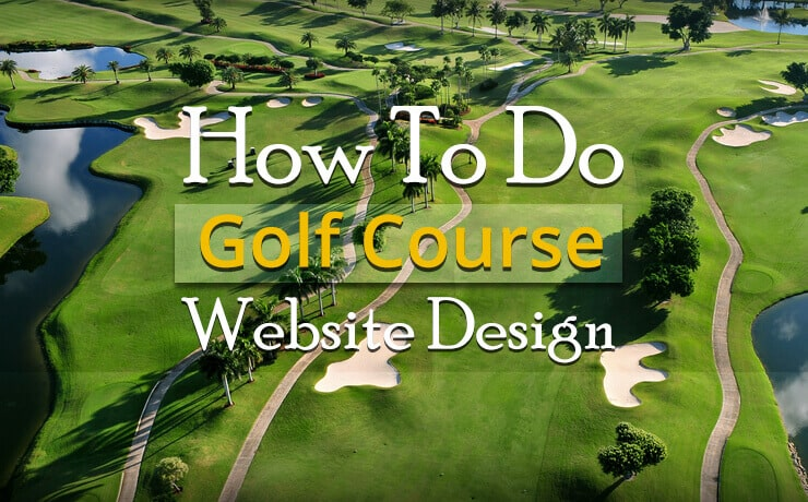 How To Do Golf Course Website Design