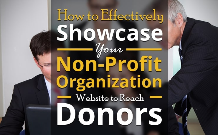 How to Effectively Showcase Your Non-Profit Organization Website to Reach Donors
