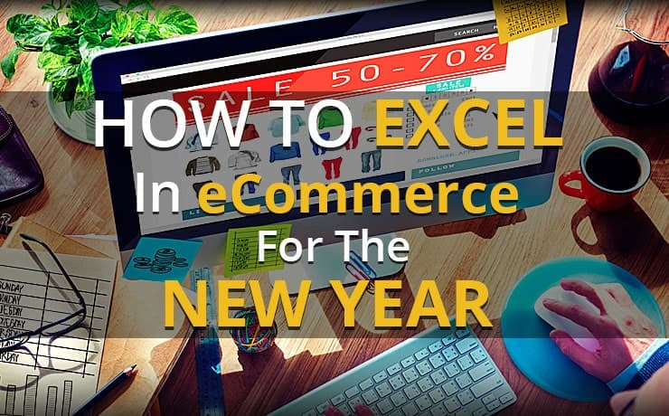 How To Excel In eCommerce For The New Year