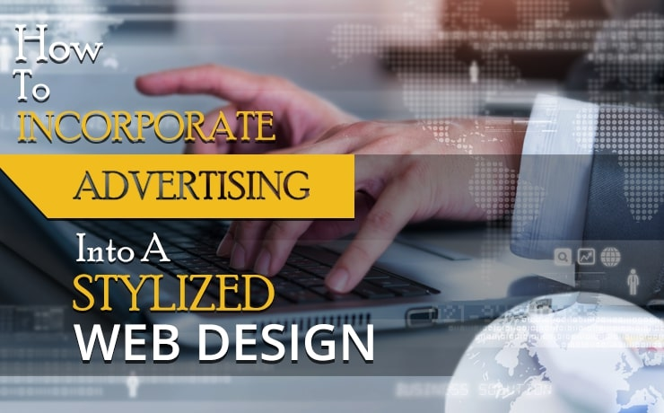 How To Incorporate Advertising Into A Stylized Web Design