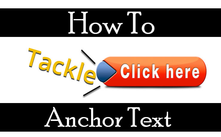 How To Tackle Anchor Text
