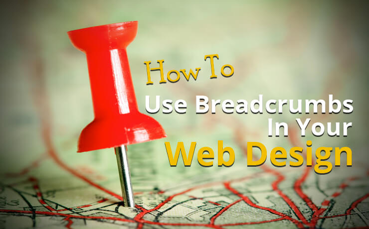 How To Use Breadcrumbs In Your Web Design