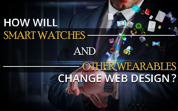 how-will-smart-watches-and-other-wearables-change-web-design