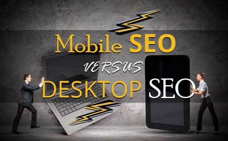 Mobile SEO Versus Desktop SEO
