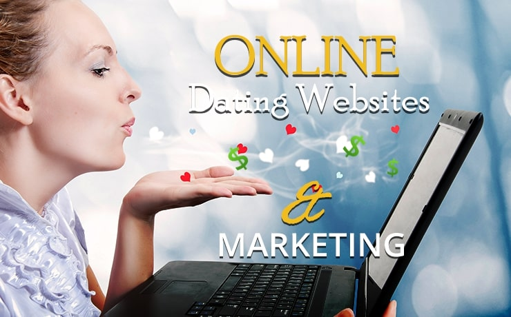 Online Dating Websites and Marketing