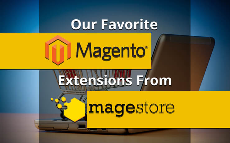 Our Favorite Magento Extensions From Magestore