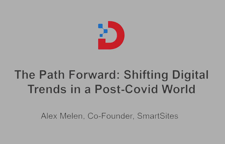 The Path Forward Shifting Digital Trends in a Post Covid World
