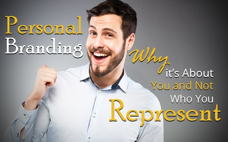 personal-branding-why-its-about-you-and-not-who-you-represent