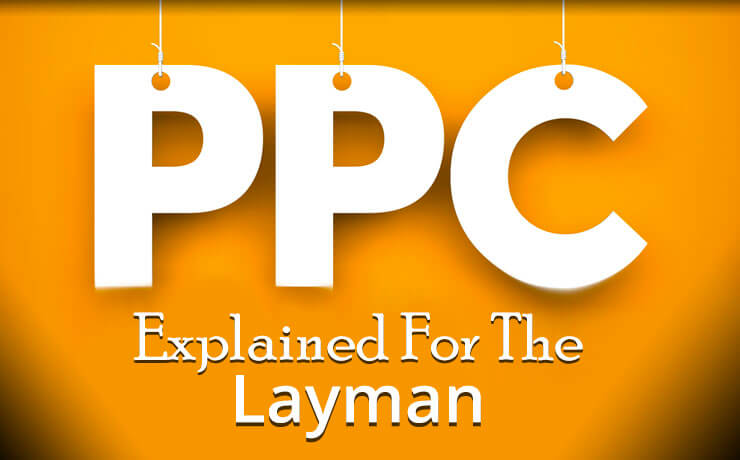 PPC Explained For The Layman