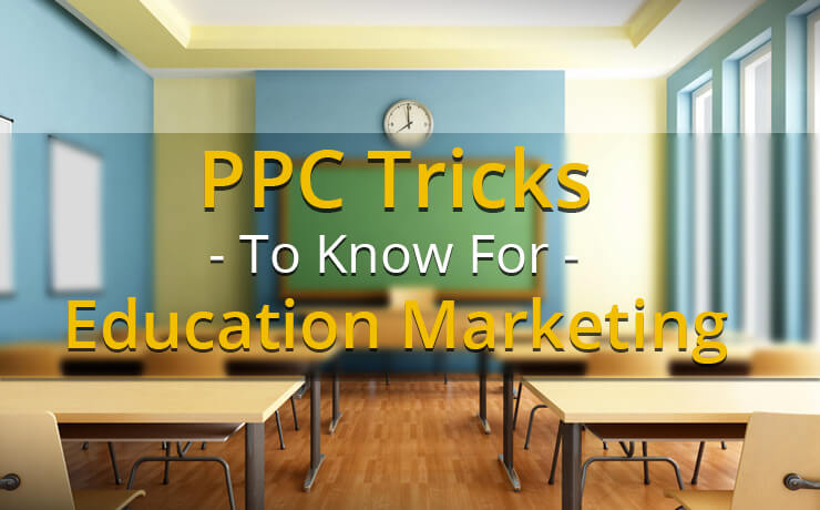 PPC Tricks To Know For Education Marketing