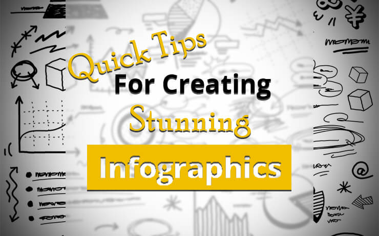 Quick Tips For Creating Stunning Infographics