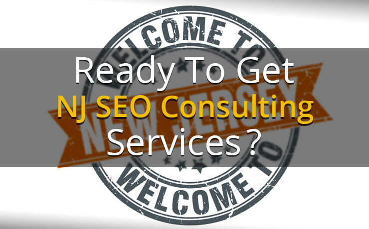 Ready To Get NJ SEO Consulting Services?