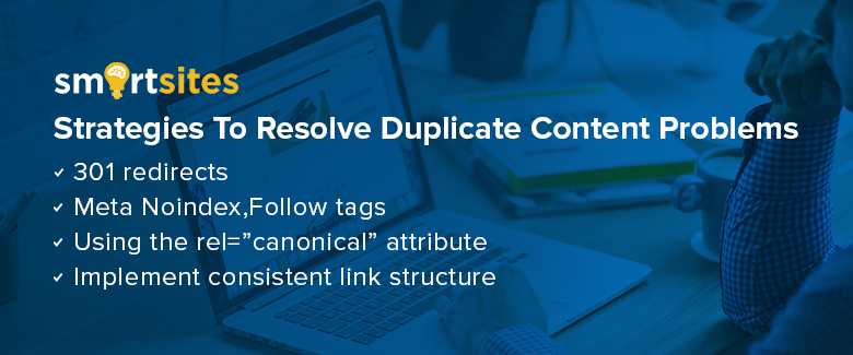 Strategies To Resolve Duplicate Content Problems
