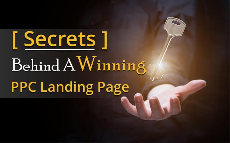 Secrets Behind A Winning PPC Landing Page