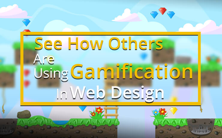 See How Others Are Using Gamification In Web Design