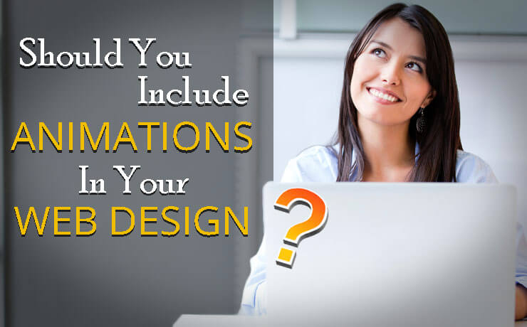 Should You Include Animations In Your Web Design?