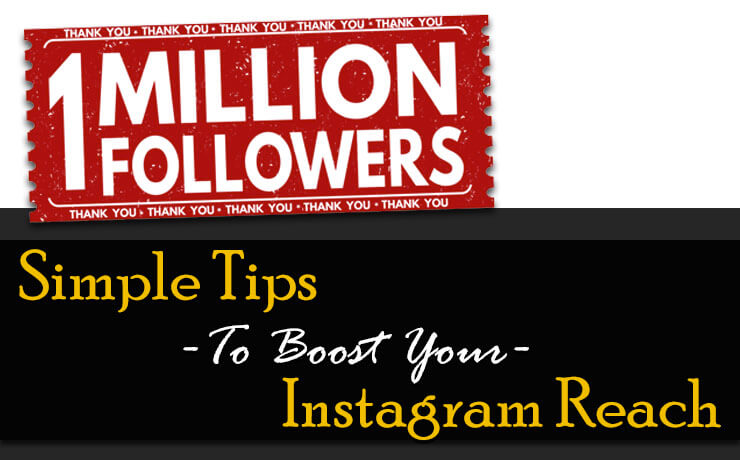 Simple Tips To Boost Your Instagram Reach