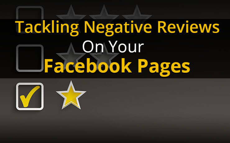 Tackling Negative Reviews On Your Facebook Pages
