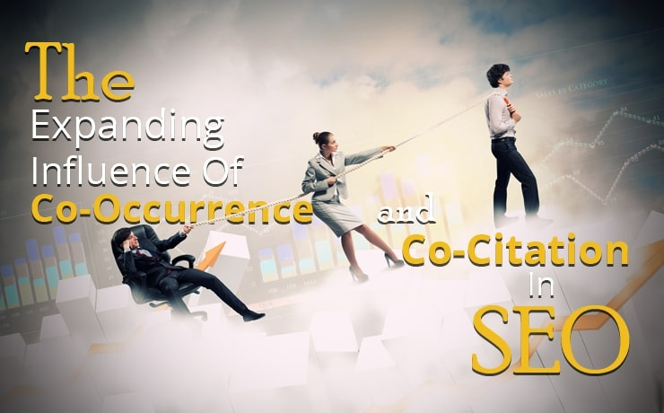 The Expanding Influence Of Co-Occurrence And Co-Citation In SEO