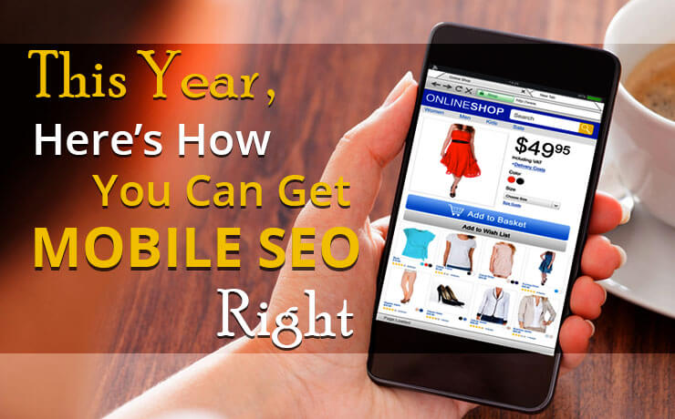 This Year, Here's How You Can Get Mobile SEO Right