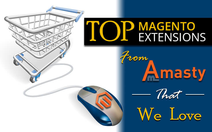 Top Magento Extensions From Amasty That We Love