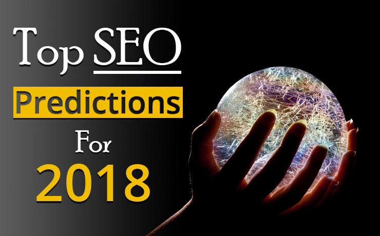 Top SEO Predictions For 2018