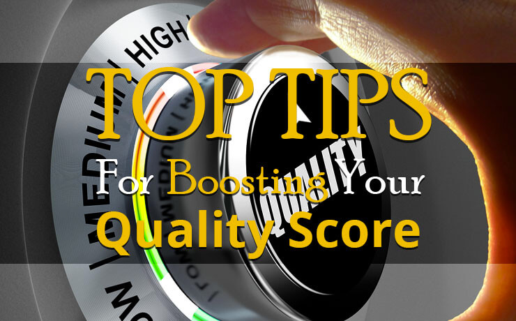 Top Tips For Boosting Your Quality Score