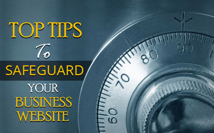 Top Tips To Safeguard Your Business Website