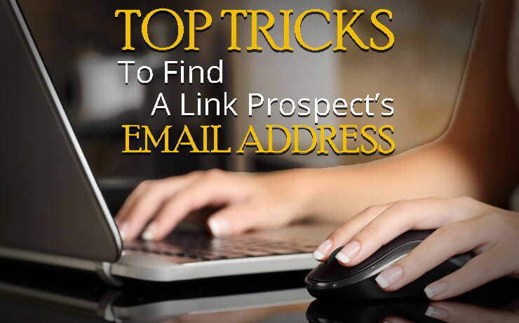 Top Tricks To Find A Link Prospect's Email Address