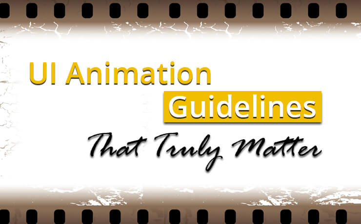 UI Animation Guidelines That Truly Matter
