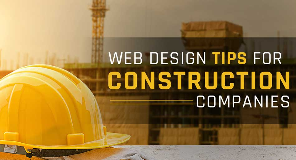 Web Design Tips For Construction Companies