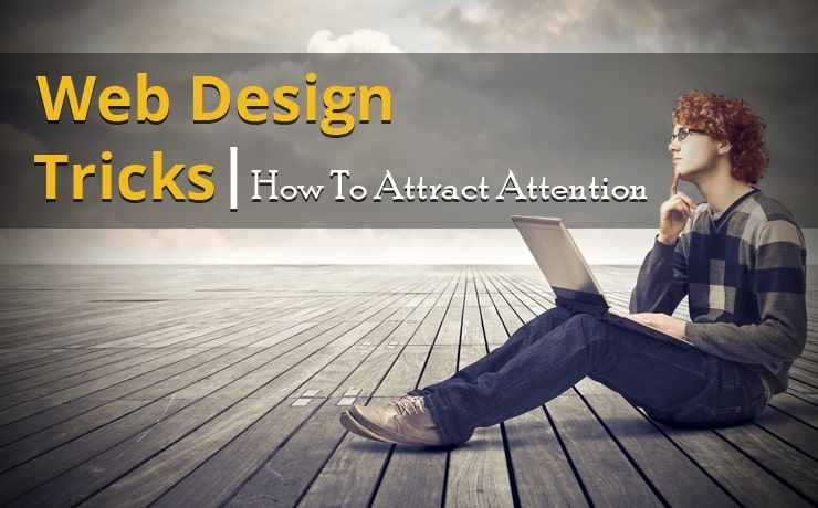 Web Design Tricks: How To Attract Attention