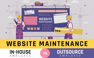In-house vs. outsourced Website Maintenance
