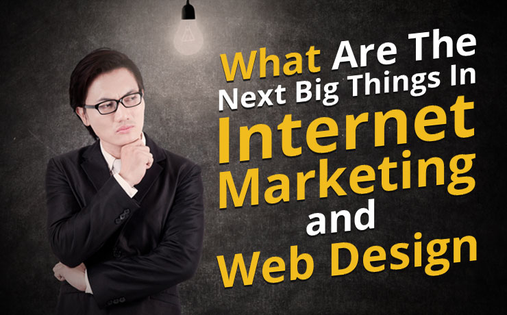 what-are-the-next-big-things-in-internet-marketing-and-web-design.jpg