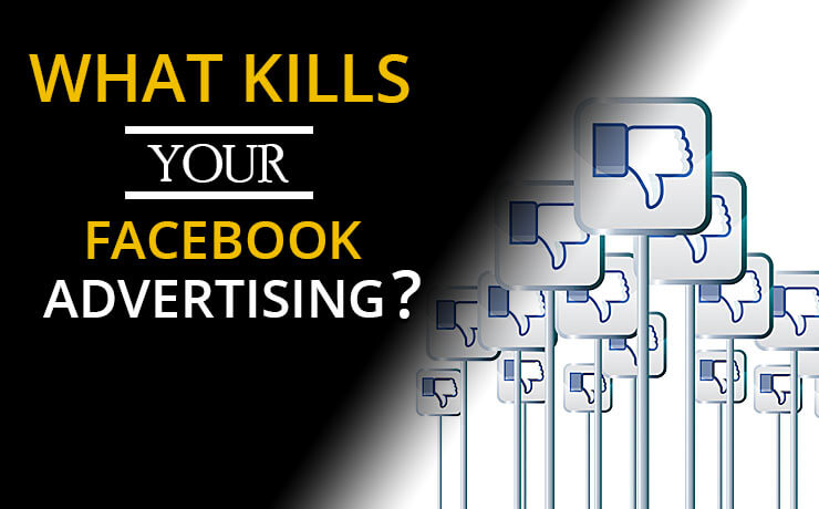 What Kills Your Facebook Advertising?