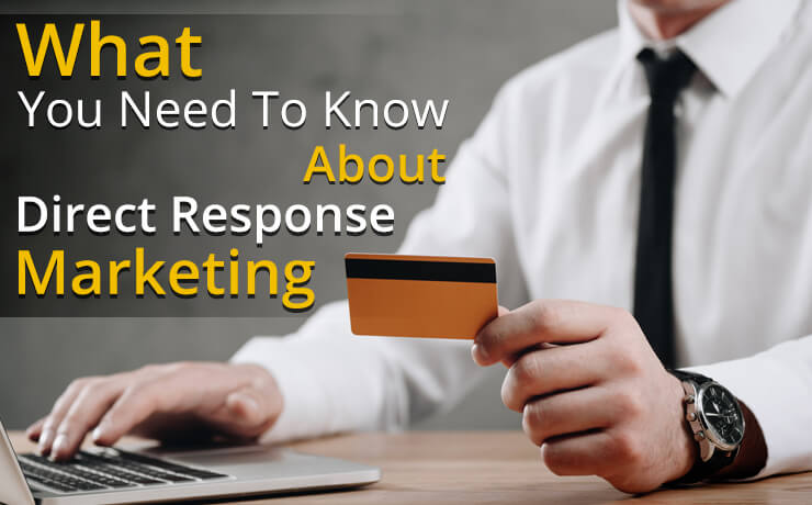 What You Need To Know About Direct Response Marketing
