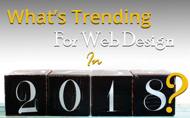 What's Trending For Web Design In 2018?