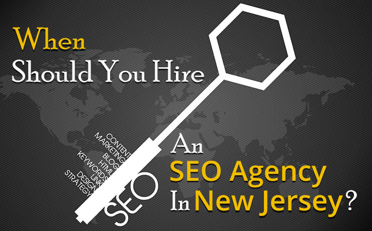 When Should You Hire An SEO Agency In New Jersey?