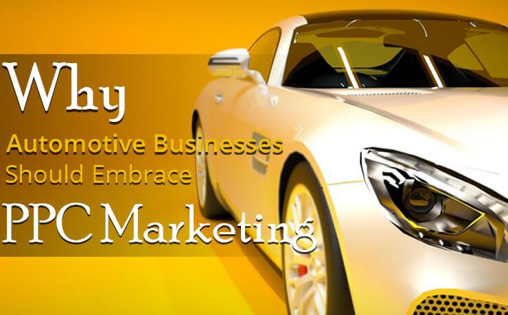 Why Automotive Businesses Should Embrace PPC Marketing
