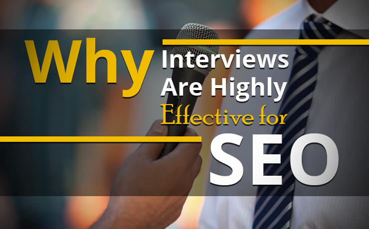 Why Interviews Are Highly Effective for SEO