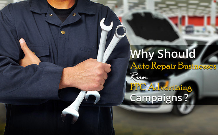 Why should Auto Repair Businesses Run PPC Advertising Campaigns