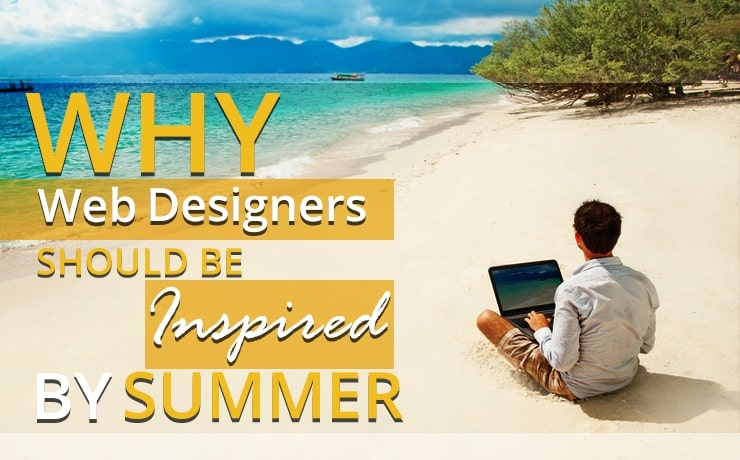 Why Web Designers Should Be Inspired by Summer?