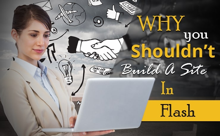 Why You Shouldn't Build A Site In Flash
