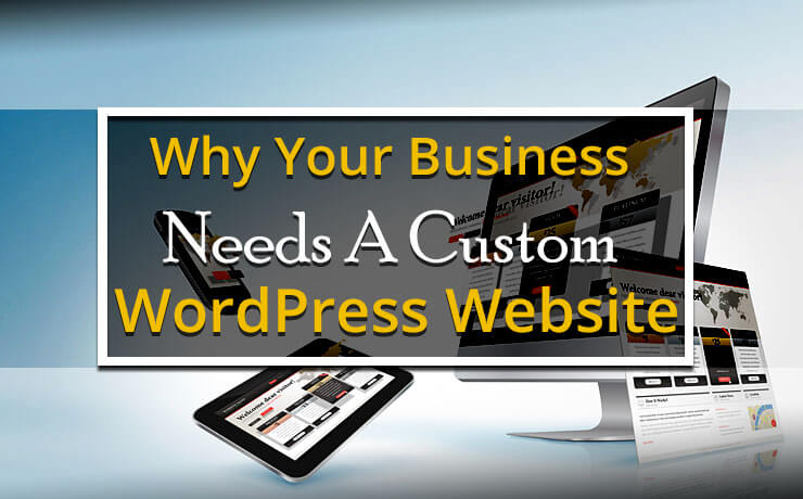 why-your-business-needs-a-custom-wordpress-website-jpg